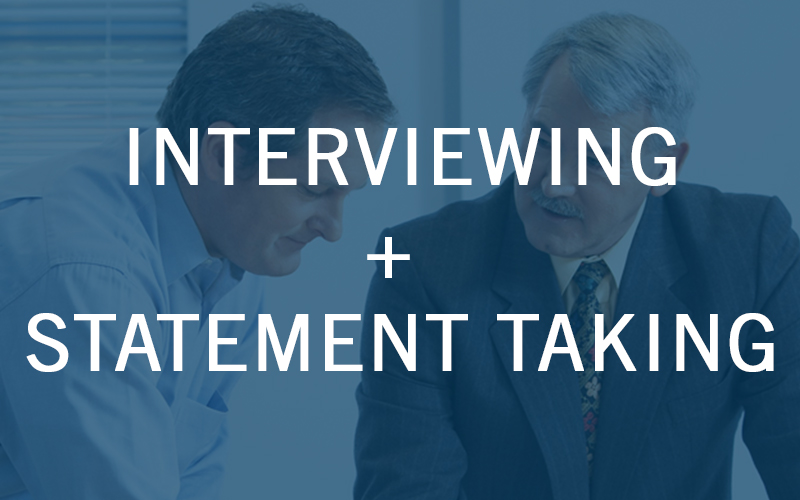 Interviewing and Statement Taking