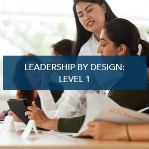 Leadership By Design: Level 1